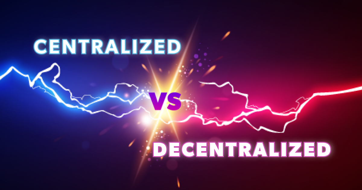 Centralized Vs Decentralized: Why Are Centralized Powers Afraid of DeFi?